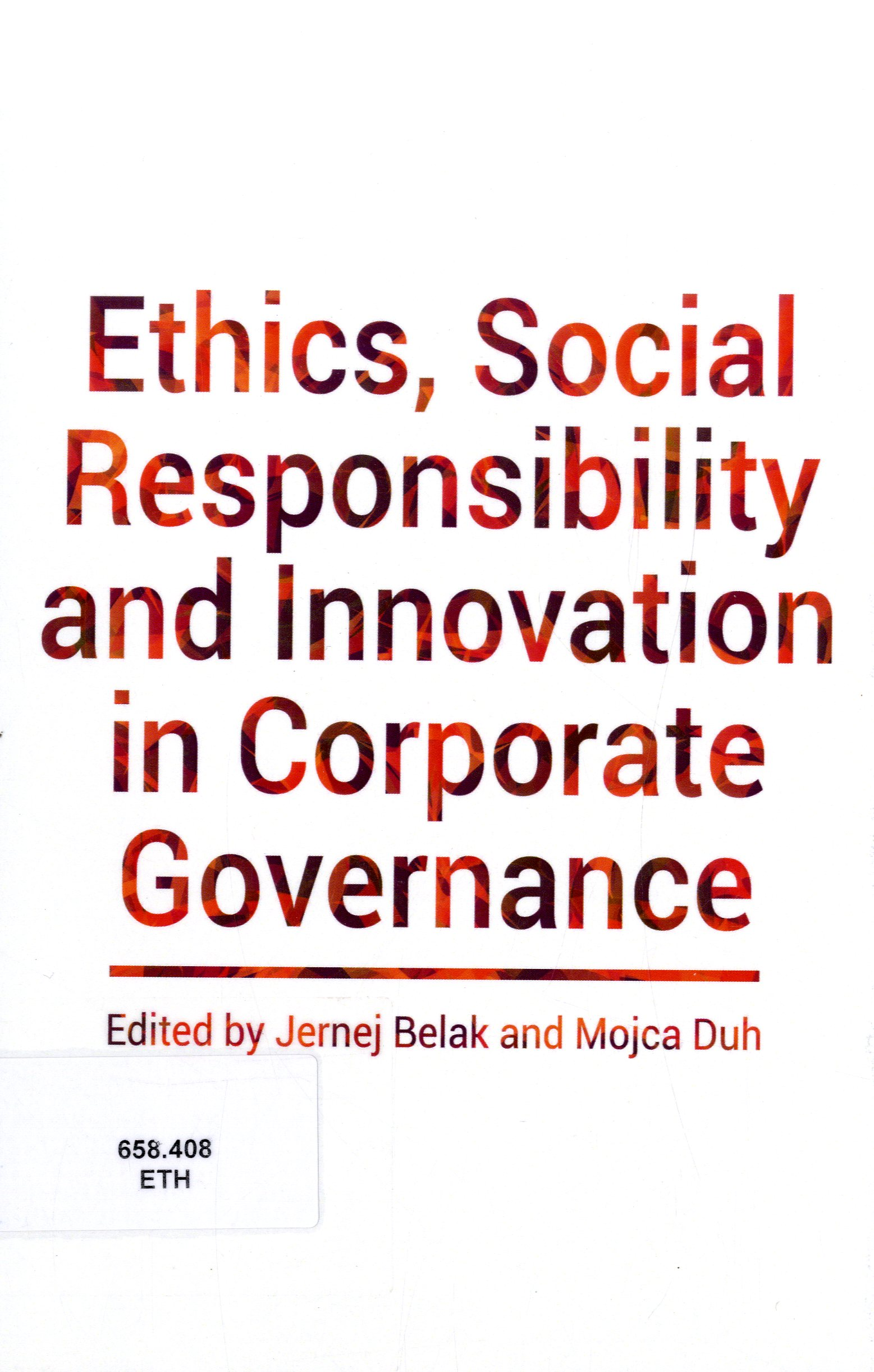 Ethics, Social Responsibility And Innovation In Corporate Governance