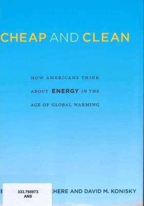 Cheap And Clean: How Americans Think About Energy In The Age Of Global Warming
