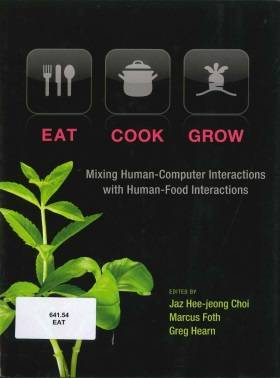 Eat, Cook, Grow: Mixing Human-Computer Interactions With Human-Food Interactions