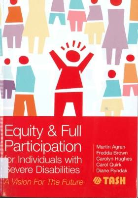 Equity & Full Participation : For Individuals With Serve Disabilities