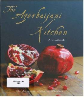The Azerbaijani Kitchen : A Cookbook